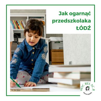Jak ogarnąć przedszkolaka – Łódź