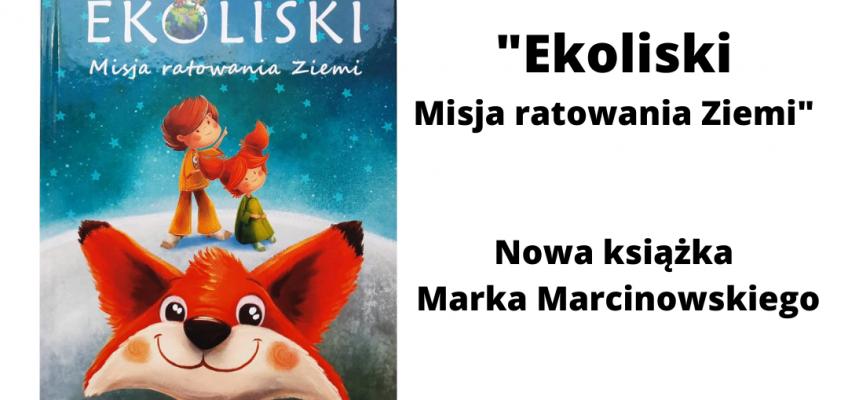 """""""Ekoliski"""", czyli książka dla dzieci o tym, jak chronić planetę"""